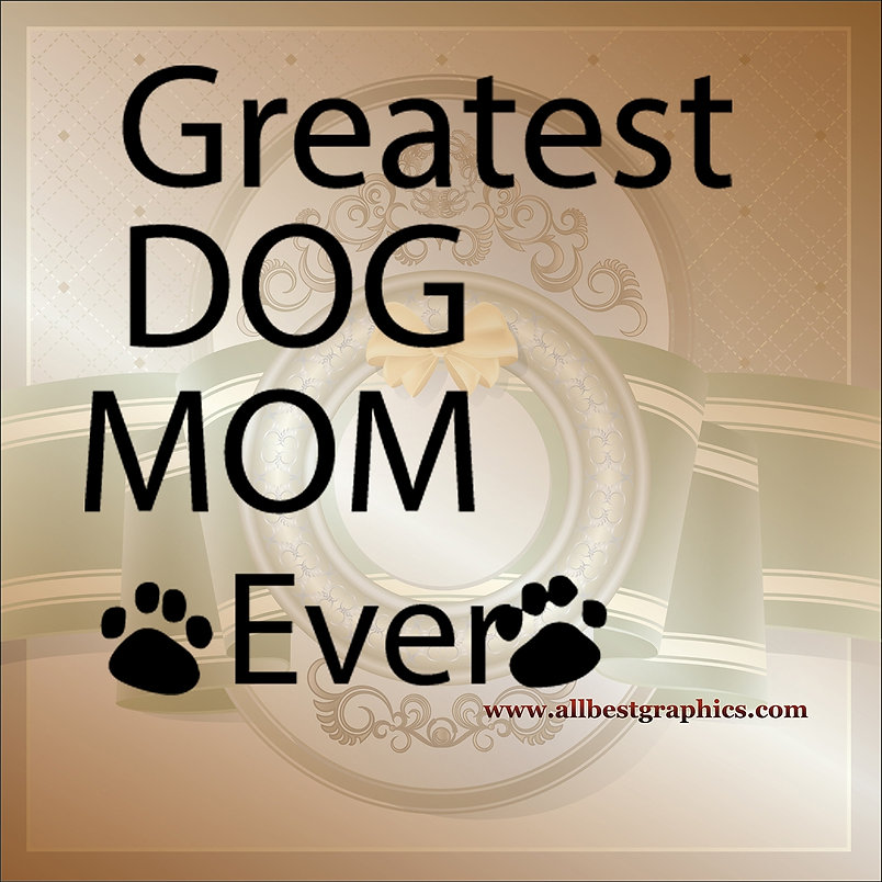 Greatest Dog Mom | Funny QuotesCut files inEps Svg Dxf Png Pdf