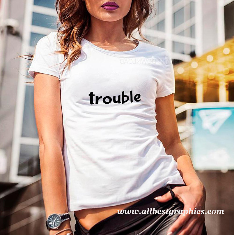 Trouble | Cool T-Shirt QuotesCut files inDxf Svg Eps