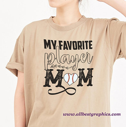 My Favorite Player Mom |  Slay and Silly Mom Quotes & Signs in Eps Svg Png Dxf