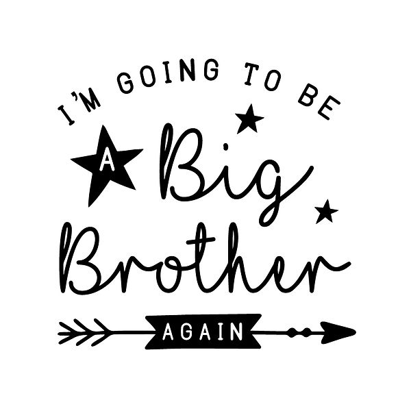 I'm going to be a big brother again Png | Free Printable Sarcastic Quotes T- Shirt Design in Png