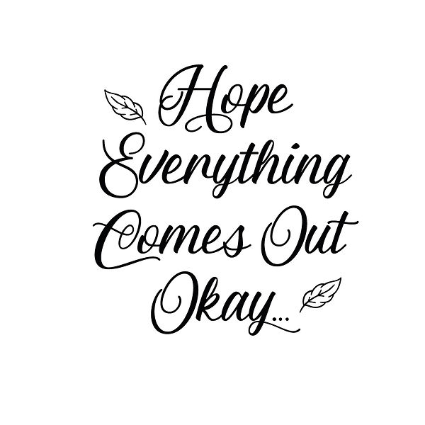 Hope everything comes out ok Png | Free download Printable Funny Quotes T- Shirt Design in Png