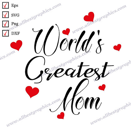 World's Greatest Mom   Best Cool Quotes T-shirt Design Mother's Day Cut files