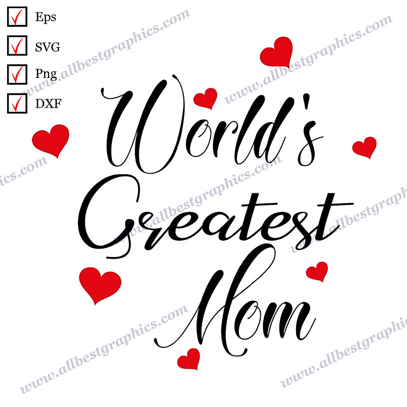 World's Greatest Mom | Best Cool Quotes T-shirt Design Mother's Day Cut files