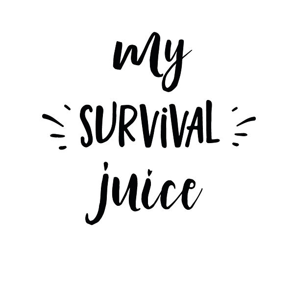 My survival juice Png | Free download Printable Sarcastic Quotes T- Shirt Design in Png