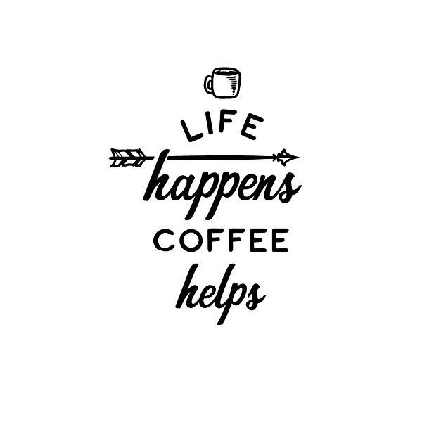 Life happens coffee helps Png | Free download Iron on Transfer Cool Quotes T- Shirt Design in Png