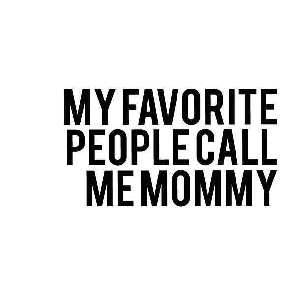 My favorite people call me momm | Free Iron on Transfer Slay & Silly Quotes T- Shirt Design in Png