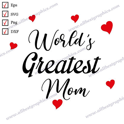 World's Greatest Mom | Cool Quotes T-shirt Decor Vector Graphics Cut files