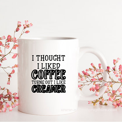 I Thought I Liked Coffee | Cool Coffee Quotes Cut files in Svg Eps Dxf