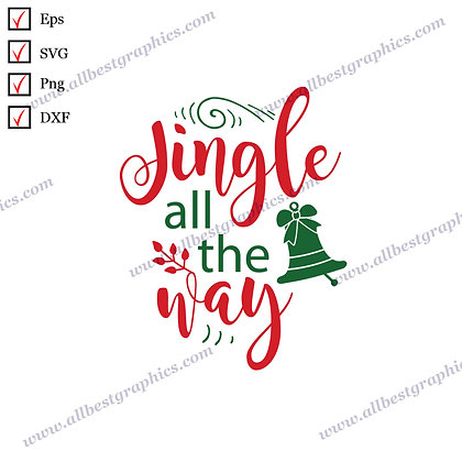 Jingle All the Way | Best Funny Sayings Merry Christmas Design Cut files