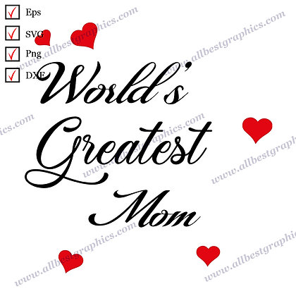 World's Greatest Mom | Best Funny Quotes Easy-to-Use T-shirt Decor Cut files