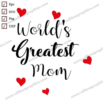 World's Greatest Mom | Cool Quotes T-shirt Template Vector Graphics Eps Dxf Png