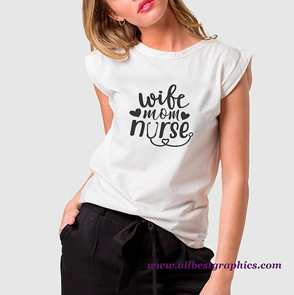 Wife Mom Nurse | Sassy Mom Quotes & Signs Cut files in Svg Eps Dxf