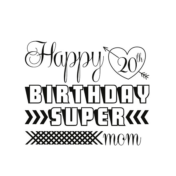 Happy 20th birthday super mom  Png   Free download Iron on Transfer Sassy Quotes T- Shirt Design in Png