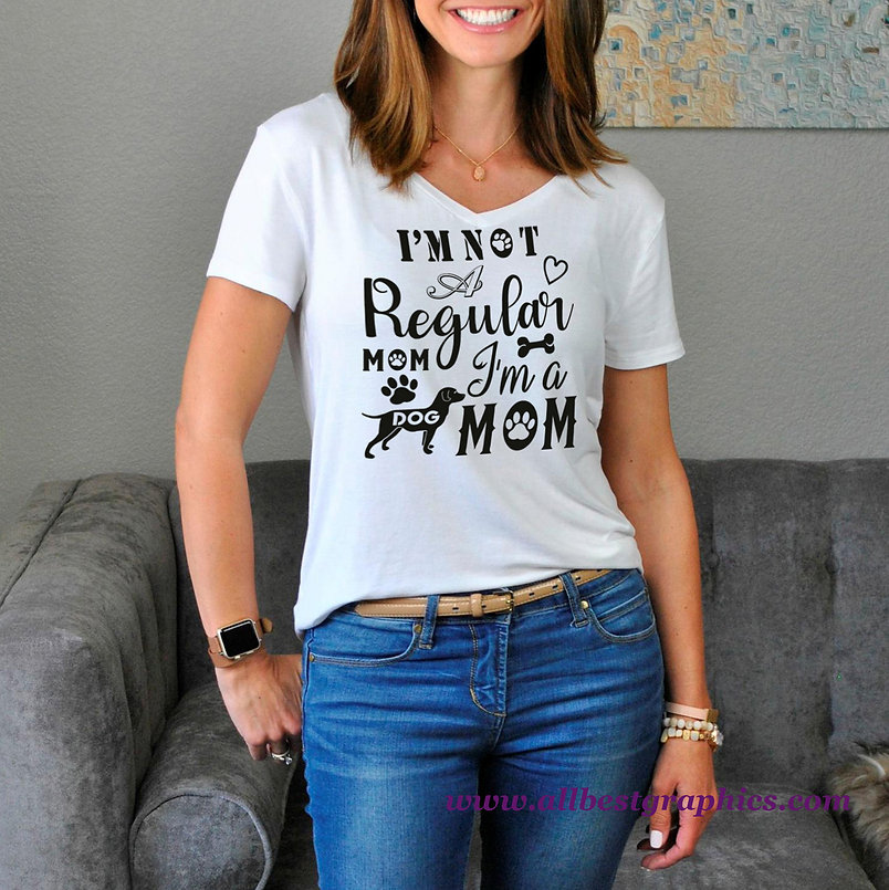 I'm Not A Regular Mom I'm A Dog Mom | Funny Quotes & Signs about Pets Cut files
