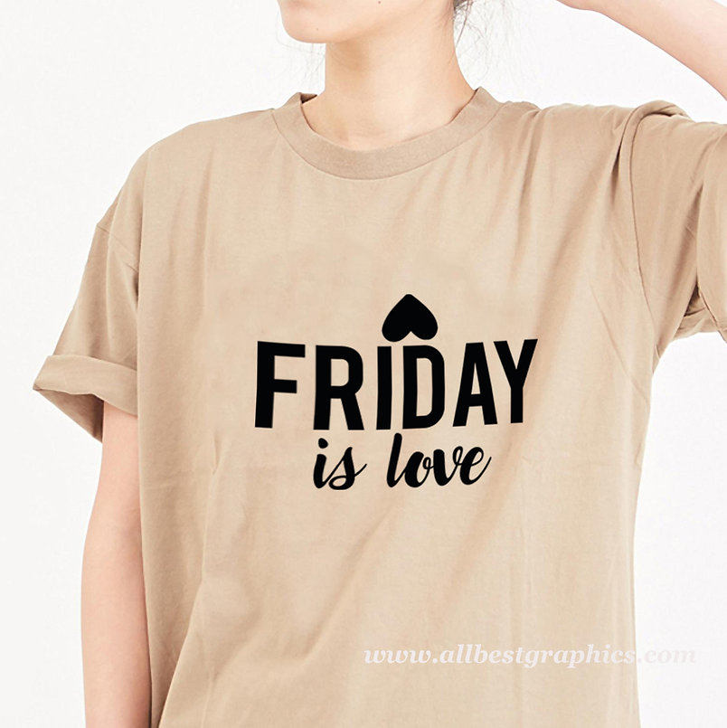 Friday is love | Best T-Shirt Quotes Cut files in Svg Dxf Eps