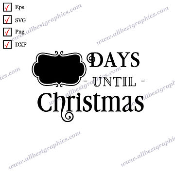 Days Until Christmas | Cool Quotes Instant Download Christmas Design SVG Dxf Eps