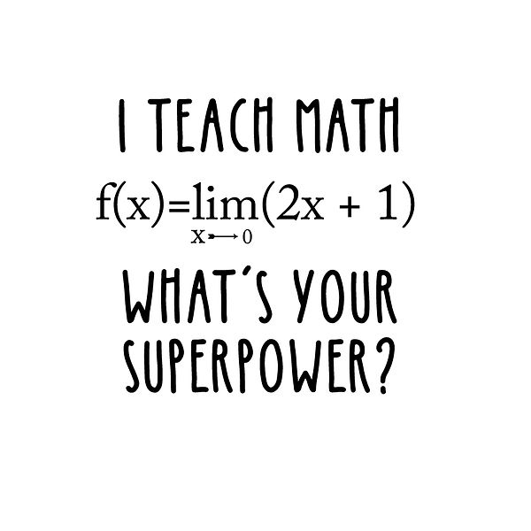 I teach math Png   Free download Printable Cool Quotes T- Shirt Design in Png