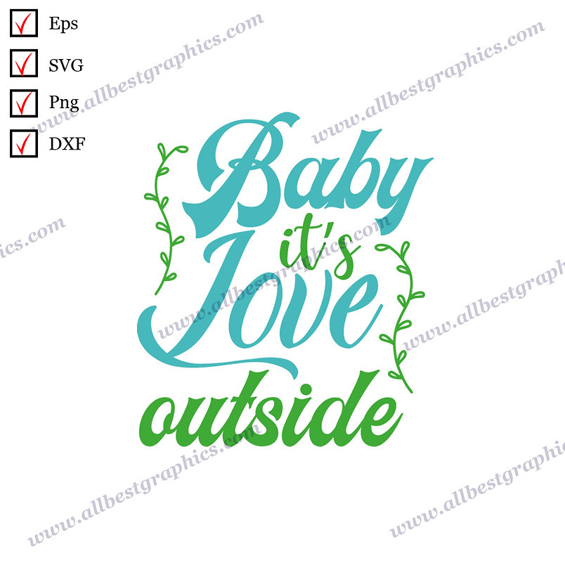 Baby It's Love  Outside   Cool Quotes Christmas Decor Vector Graphics Cut files