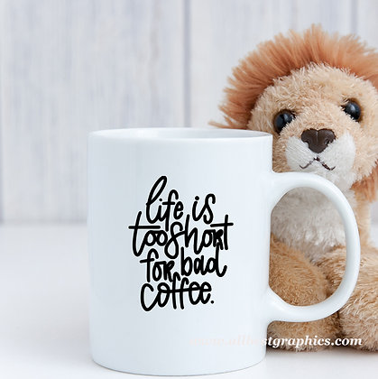Life is too short for bad coffee | Cool Coffee Quotes for Silhouette Cameo