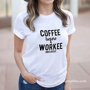 Coffee before workee | Cool T-shirt Quotes in Eps Svg Png Dxf