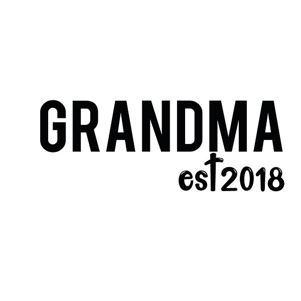 Grandma est2018   Free download Iron on Transfer Sassy Quotes T- Shirt Design in Png