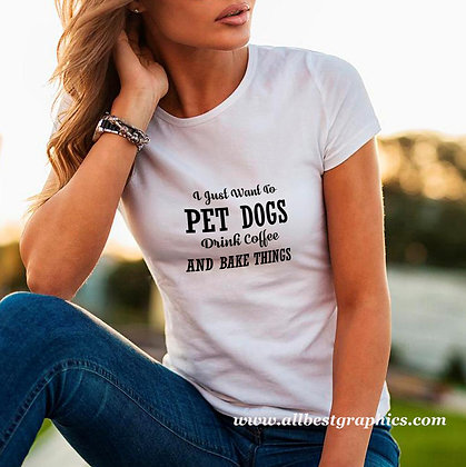 I just want to pet dogs drink coffee |  Funny T-shirt Quotes for Cricut