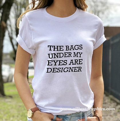 The bags under my eyes | Sassy T-Shirt QuotesCut files inDxf Eps Svg