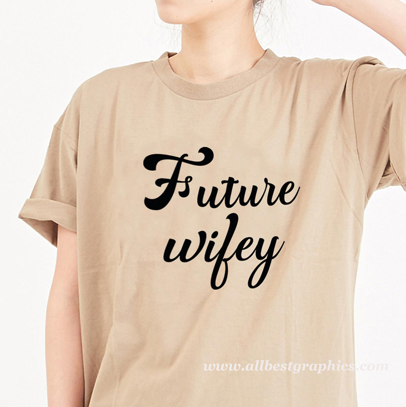 Future wifey   Sassy T-Shirt QuotesCut files inDxf Svg Eps