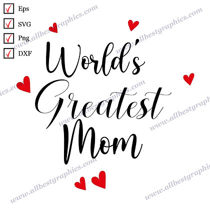 World's Greatest Mom   Cool Quotes T-shirt Design Easy-to-Use Cut files for Cric