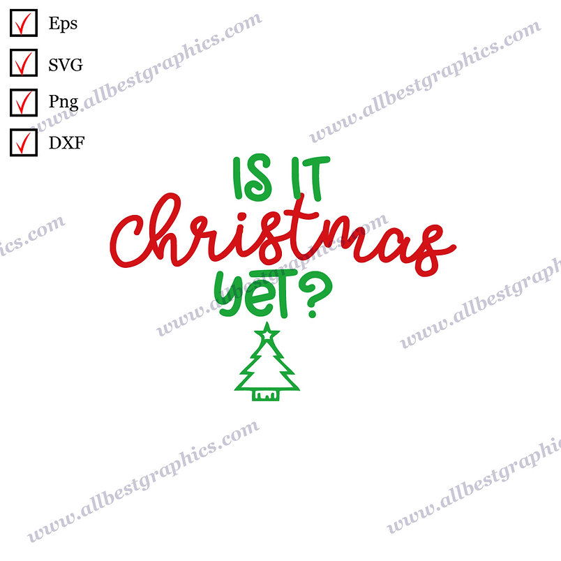 Is it Christmas yet | Best Cool Quotes Christmas Template Easy-to-Use Cut files