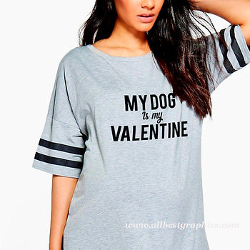 My dog is my  valentine's   Funny T-Shirt QuotesCut files inSvg Eps Dxf