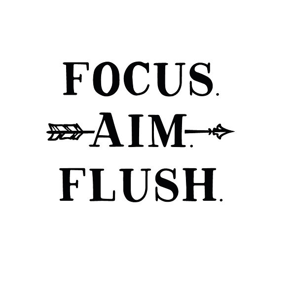 Focus aim flush Png | Free Iron on Transfer Funny Quotes T- Shirt Design in Png