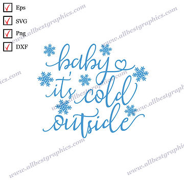 Baby It's Cold Outside   Funny Sayings Christmas Decor Vector Clipart Png Dxf