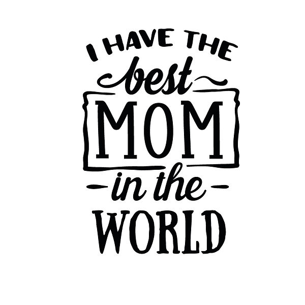 I have the best mom Png | Free Iron on Transfer Slay & Silly Quotes T- Shirt Design in Png