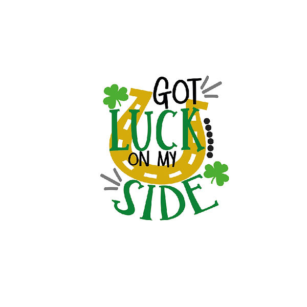 I've got luck on my side with clovers Png | Free download Printable Funny Quotes T- Shirt Design in Png