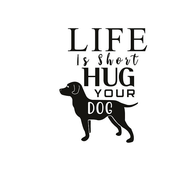 Life is short hug your dog Png | Free download Printable Sassy Quotes T- Shirt Design in Png