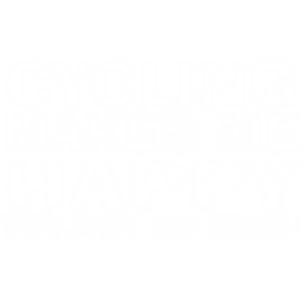 Cycling makes me | Excellent Iron on Transfer Funny Quotes T- Shirt Design