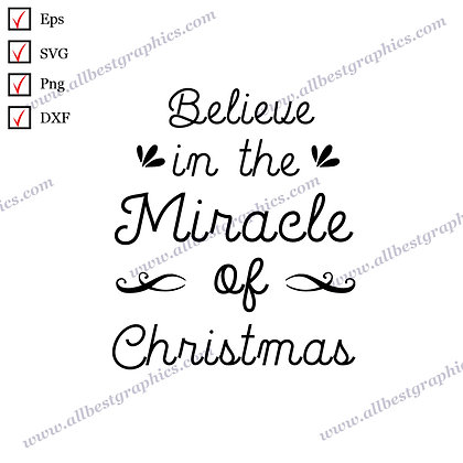 Believe In the Miracle Of Christmas | Funny Sayings Vector Clipart Christmas