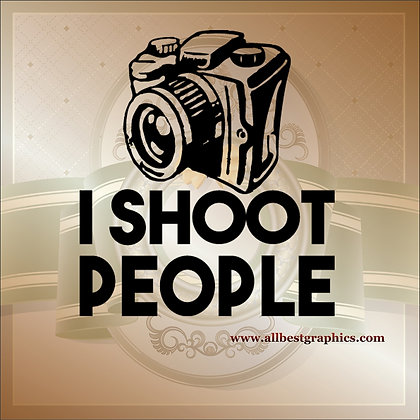 I shoot people | Funny Quotes Cut files in Eps Svg Dxf Png Pdf