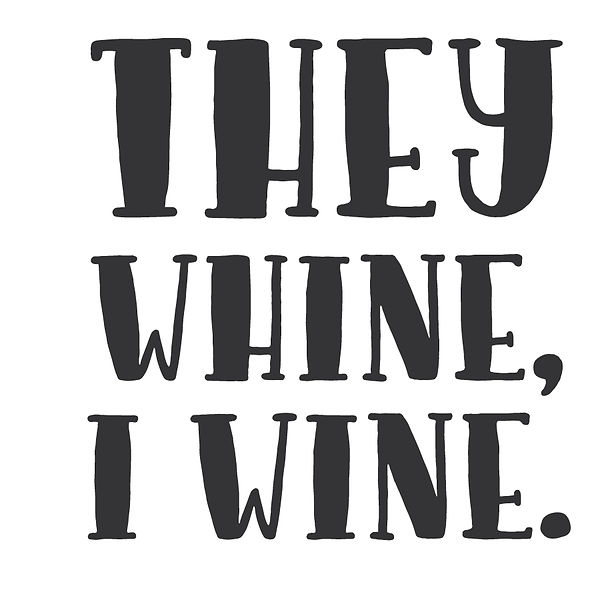 They whine I wine Png | Free Printable Sassy Quotes T- Shirt Design in Png
