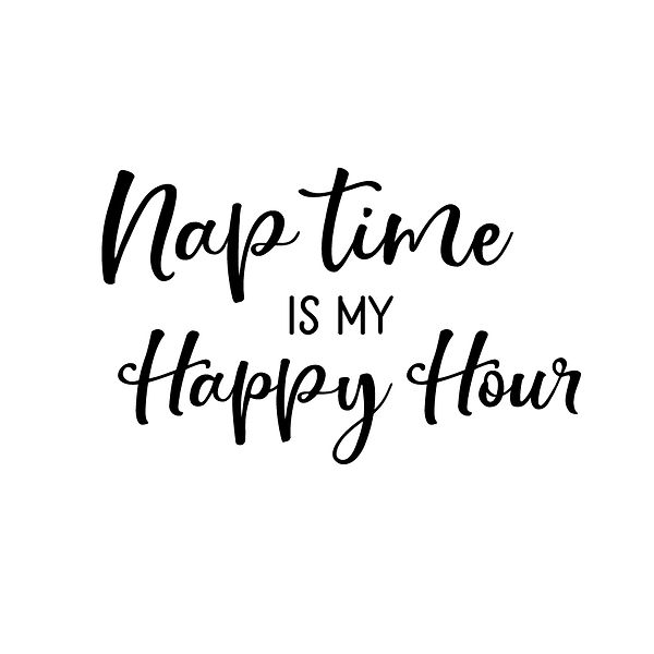Nap time is my happy hour Png | Free Iron on Transfer Slay & Silly Quotes T- Shirt Design in Png