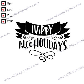 Happy Alcoholidays   Best Funny Sayings Vector Clipart Christmas Design Cut file