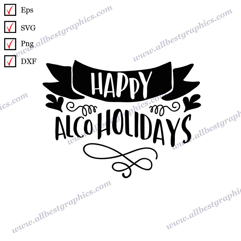 Happy Alcoholidays | Best Funny Sayings Vector Clipart Christmas Design Cut file