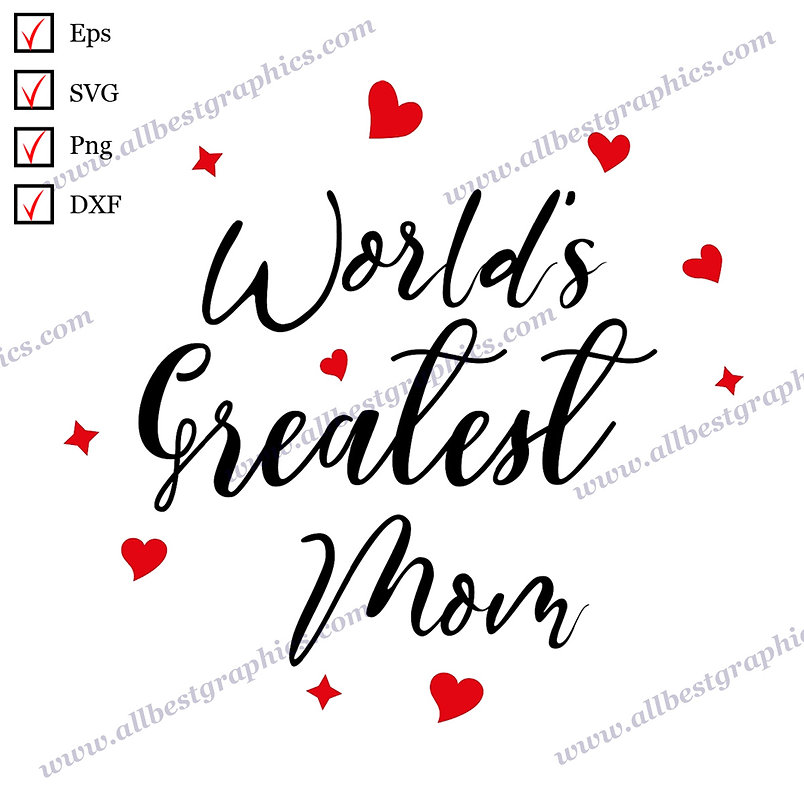 World's Greatest Mom | Best Cool Quotes T-shirt Decor Vector Clip Art Cut files