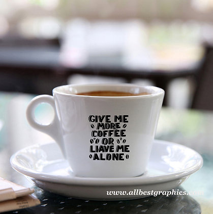 Give me more coffee | Cool Coffee Quotes Cut files in Dxf Svg Eps