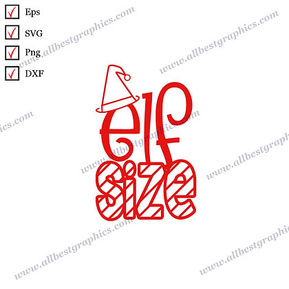 Elf Size | Cool Quotes Ready-to-Use Christmas Design SVG Eps Dxf Png