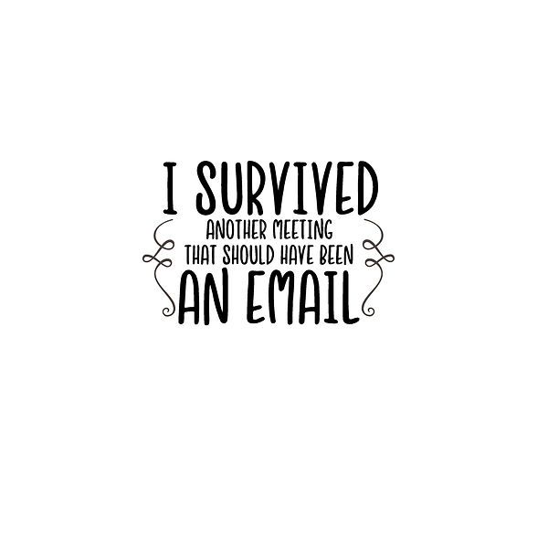 I survived an email Png | Free Iron on Transfer Funny Quotes T- Shirt Design in Png