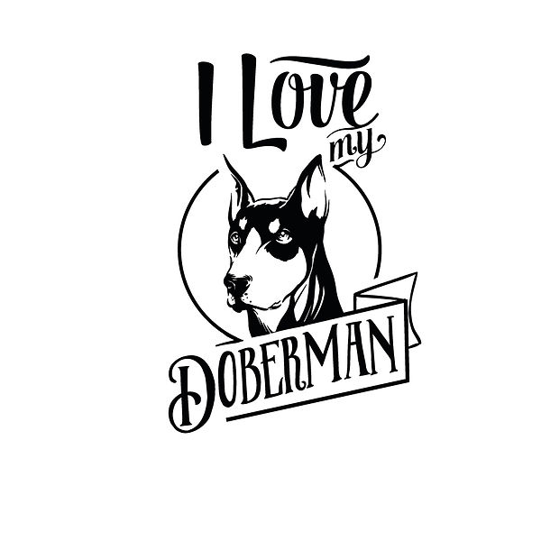 I love my doberman    Png   Free Printable Sarcastic Quotes T- Shirt Design in Png