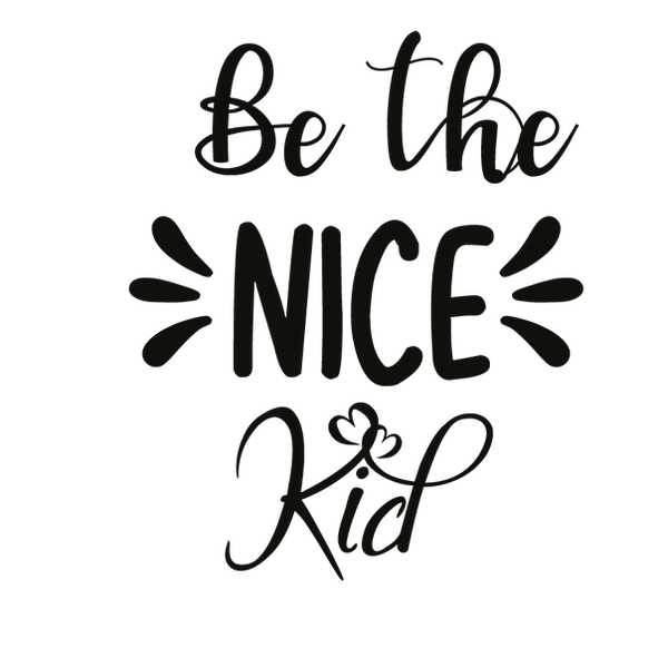 Be the nice kid | Free download Iron on Transfer Cool Quotes T- Shirt Design in Png