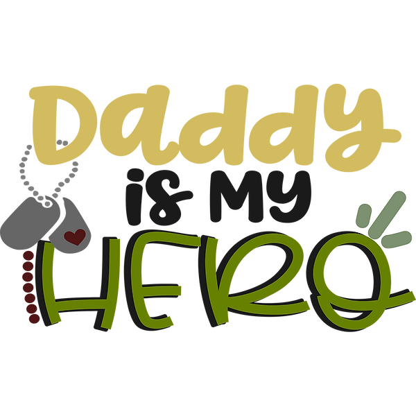 Daddy is my hero   Beautiful Iron on Transfer Funny Quotes T- Shirt Design